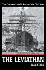 The Leviathan: The Greatest Untold Story of the Civil War by Paul Stack.